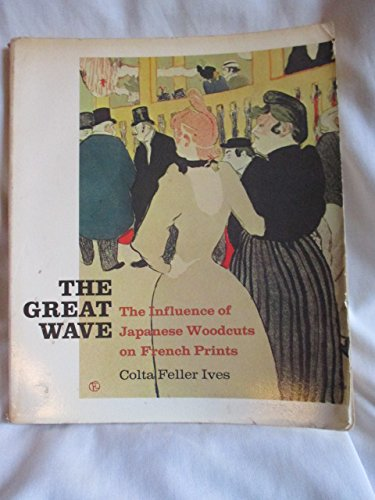 9780870992285: Great Wave: Influence of Japanese Woodcuts on French Prints