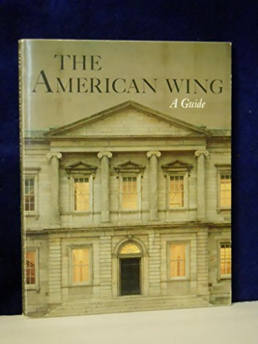 The American Wing: A Guide (The Metropolitan: Davidson, Marshall B.