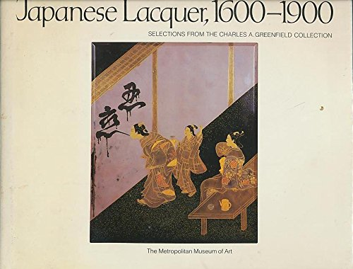 9780870992476: Japanese lacquer, 1600-1900: Selections from the Charles A. Greenfield collection