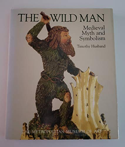 9780870992544: The Wild Man: Medieval Myth and Symbolism