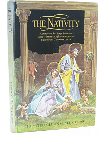 The Nativity: Adapted from an Eighteenth-century Neapolitan Christmas Creche: Svensson, Borje ...
