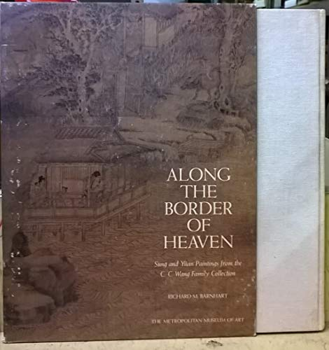 9780870992919: Along the Border of Heaven (Sung and Yüan Paintings from the C.C. Wang Family Collection)