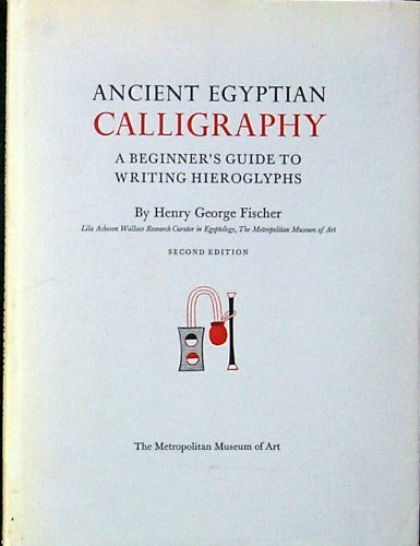 9780870993374: Ancient Egyptian calligraphy: A beginner's guide to writing hieroglyphs