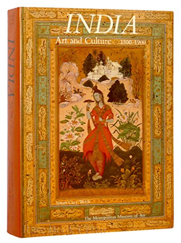 India: Art and culture, 1300-1900: Stuart Cary Welch