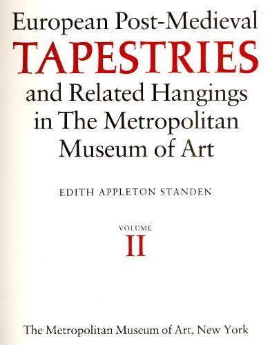 9780870994067: European Post-Medieval Tapestries and Related Hangings in the Metropolitan Museum of Art (2 Volume Set)