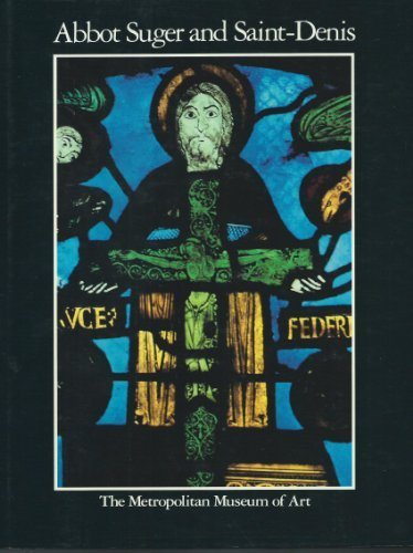 ABBOT SUGER AND SAINT-DENIS. A Symposium.: Gerson, Paula Liber (edited by).