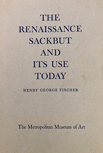 The Renaissance Sackbutt and its use today.
