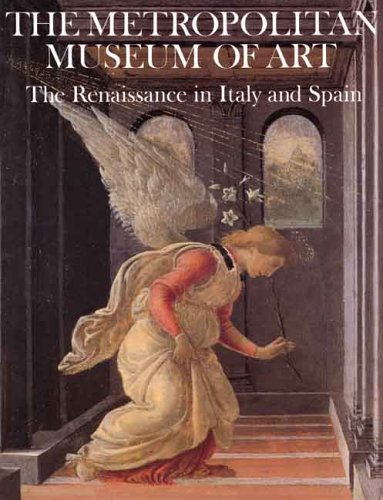 The Renaissance In Italy and Spain: Metropolitan Museum of