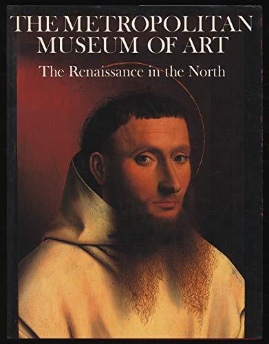The Metropolitan Museum of Art The Renaissance in the North: The Metropolitan Museum of Art & James...