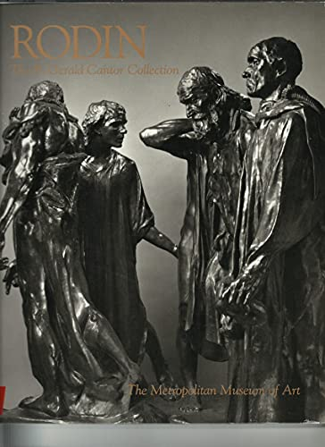 Rodin: The B. Gerald Cantor Collection: Miller, Joan Vita