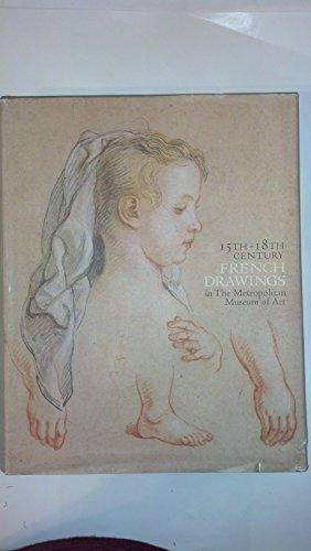 15th-18th Century French Drawings in the Metropolitan Museum of Art: New York Metropolitan Museum ...