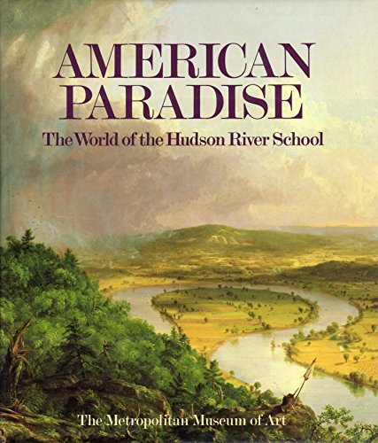 9780870994968: American Paradise: The World of the Hudson River School