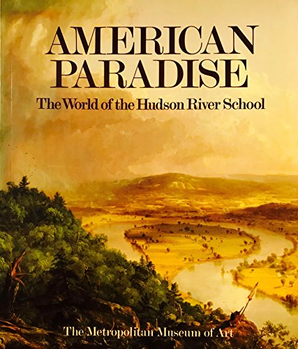 9780870994975: Title: American Paradise The World of the Hudson River S