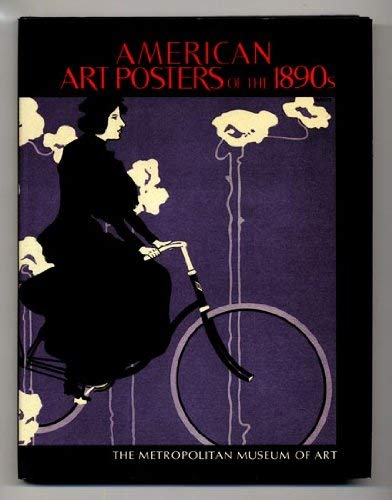 9780870995019: American Art Posters of the 1890s in the Metropolitan Museum of Art, Including the Leonard A. Lauder Collection