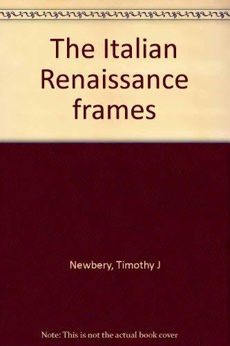 9780870995873: The Italian Renaissance frames
