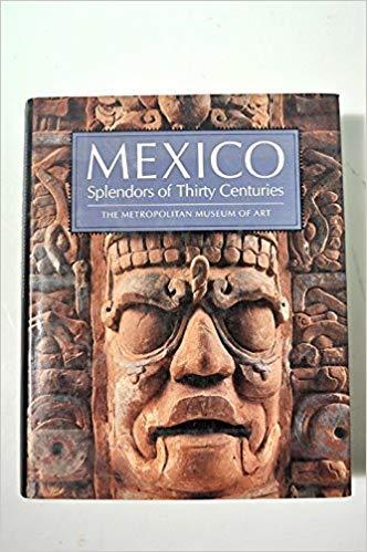 9780870995958: Mexico: Splendors of Thirty Centuries