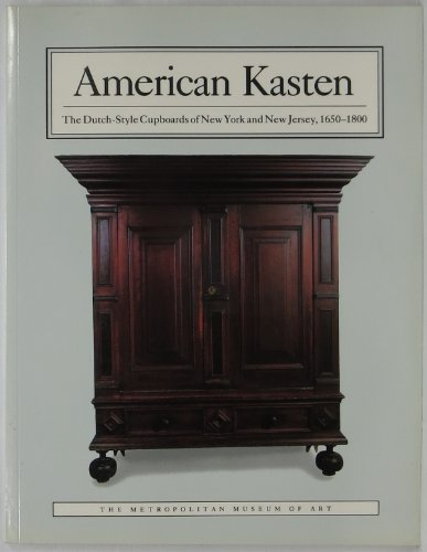 9780870996054: American Kasten: The Dutch-Style Cupboards of New York and New Jersey, 1650-1800