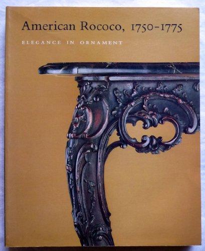 American Rococo, 1750 - 1775. Elegance in Ornament.