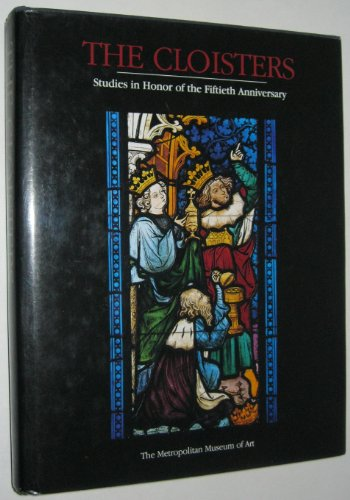 The Cloisters: Studies in Honor of the Fiftieth Anniversary: Parker, Elizabeth C.