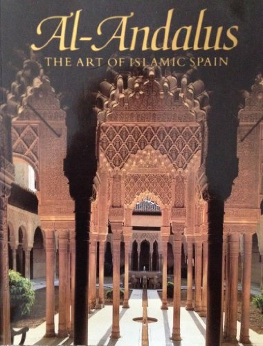 9780870996368: al-Andalus: The art of Islamic Spain