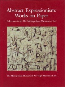 9780870996566: Abstract Expressionism: Works on Paper : Selections from the Metropolitan Museum of Art