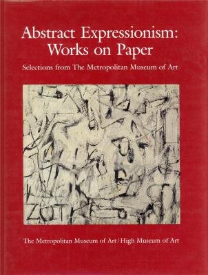9780870996573: Abstract Expressionism: Works on Paper; Selections from The Metropolitan Museum