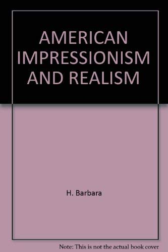 American Impressionism and Realism: The Painting of Modern Life, 1885-1915.: Weinberg, H. Barbara, ...