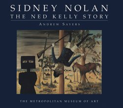 Sidney Nolan: The Ned Kelly Story: Sayers, Andrew; Nolan,