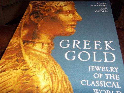 Greek Gold: Jewelry of the Classical World: Williams, Dyfri; Metropolitan Museum of Art; British ...
