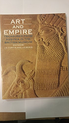 9780870997389: Art and Empire: Treasures from Assyria in the British Museum