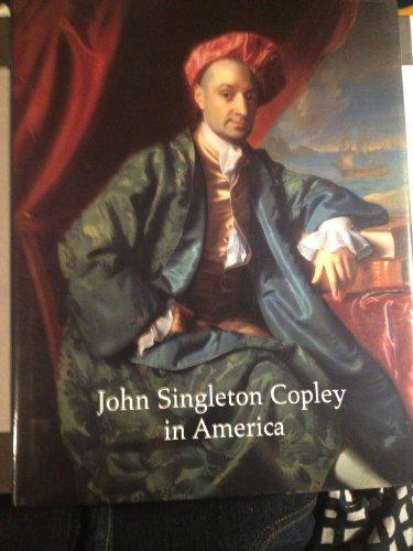 John Singleton Copley in America.: REBORA, Carrie, et al.