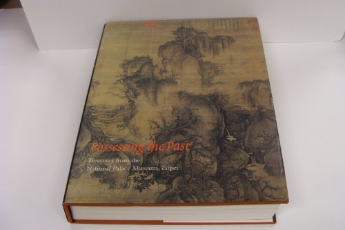 9780870997655: Possessing the Past: Treasures from the National Palace Museum, Taipei