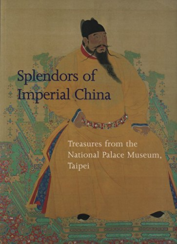 9780870997662: Splendors of Imperial China: Treasures from the National Palace Museum, Taipei
