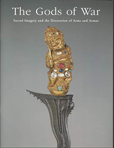 9780870997792: The Gods of War: Sacred Imagery and the Decoration of Arms and Armor