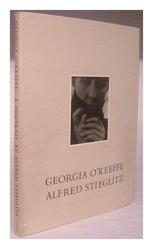Georgia O'Keeffe: A Portrait By Alfred Stieglitz- A catalog accompanying an exhibition at the ...