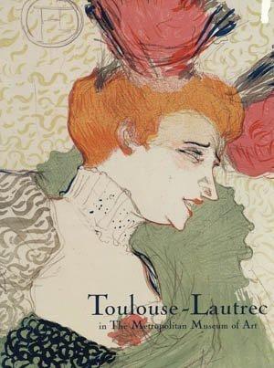 9780870998041: Toulouse-Lautrec in the Metropolitan Museum of Art