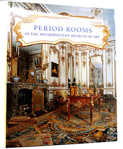 9780870998058: Period Rooms in the Metropolitan Museum of Art