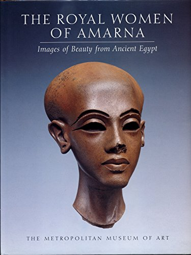 9780870998164: The Royal Women of Amarna: Images of Beauty from Ancient Egypt