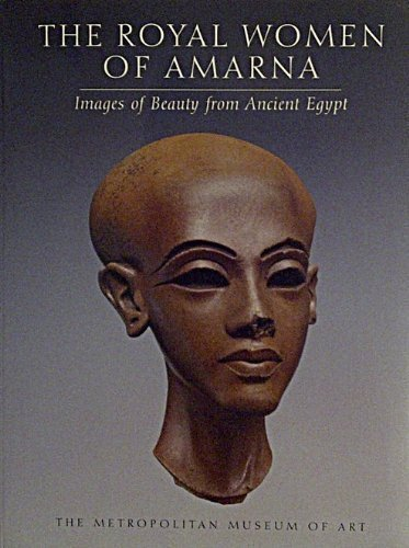 9780870998188: The Royal Women of Amarna: Images of Beauty from Ancient Egypt