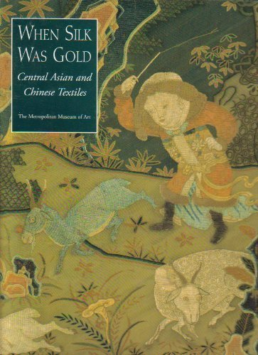 9780870998256: When Silk Was Gold: Central Asian and Chinese Textiles
