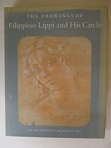 The Drawings of Filippino Lippi and His Circle.: Goldner, George R and Carmen C. Brambach with ...