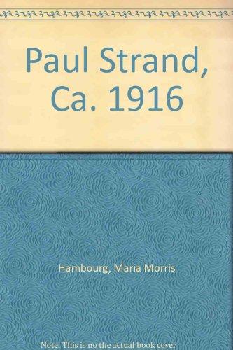 9780870998478: Paul Strand, Ca. 1916