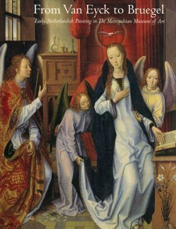 9780870998713: From Van Eyck to Bruegel: Early Netherlandish Paintings in the Metropolitan Museum of Art
