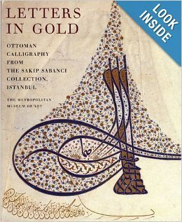 9780870998737: Letters in Gold: Ottoman Calligraphy from the Sakp Sabanc Collection, Istanbul
