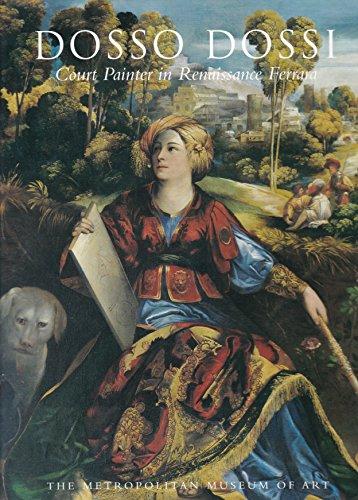 Dosso Dossi: Court Painter in Renaissance Ferrara: Peter Humfrey; Mauro Lucco