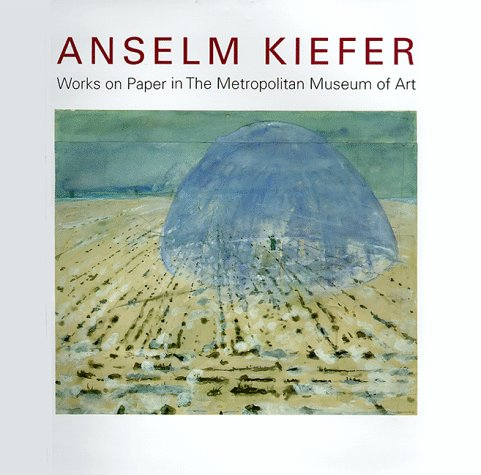 9780870998867: Anselm Kiefer Works On paper in the Metropolitan Museum of Art