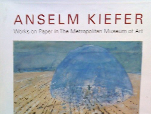 9780870998874: Anselm Kiefer: Works on Paper in the Metropolitan Museum of Art