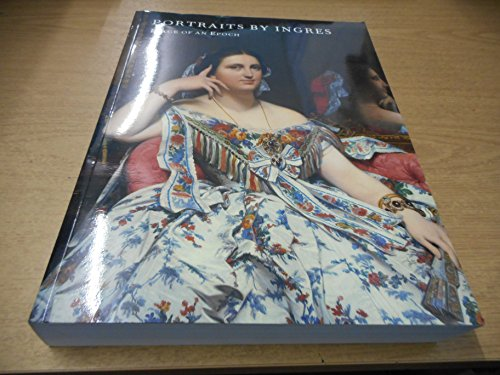 9780870998911: Portraits by Ingres: Image of an Epoch