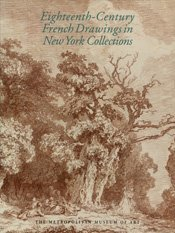Eighteenth-century french drawings in New York collections. Expo., New York, February 2- april 25, ...