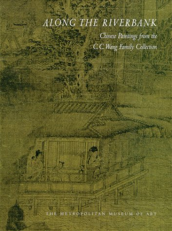 9780870999055: Along the Riverbank: Chinese Painting from the C.C. Wang Family Collection